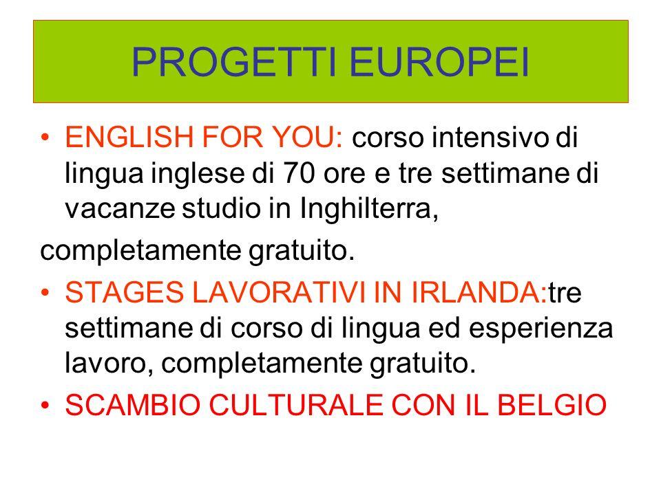 PROGETTI EUROPEI ENGLISH FOR YOU: corso intensivo di lingua inglese di 70 ore e tre settimane di vacanze studio in Inghilterra,