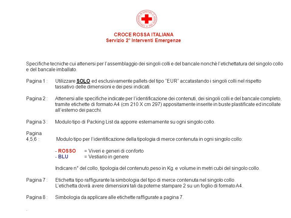 CROCE ROSSA ITALIANA Servizio 2° Interventi Emergenze.