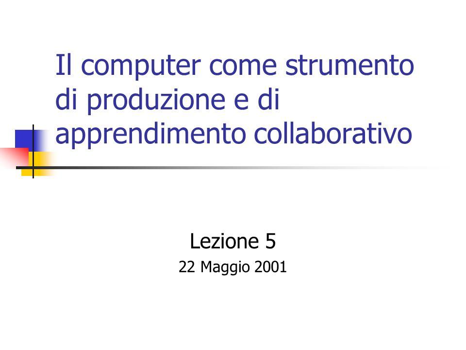 Il computer come strumento di produzione e di apprendimento collaborativo