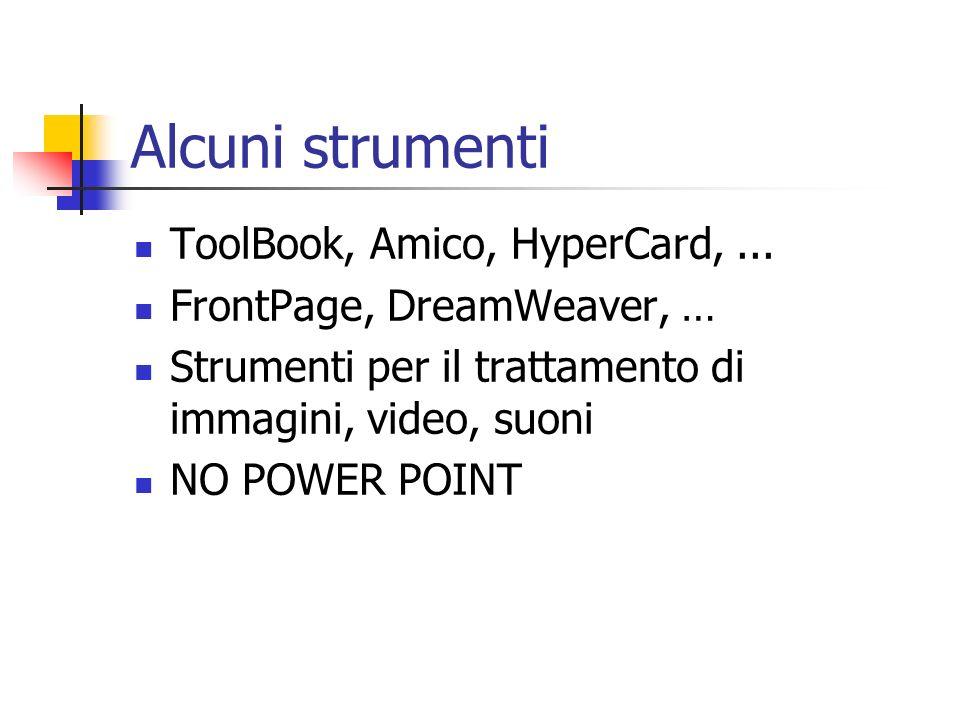 Alcuni strumenti ToolBook, Amico, HyperCard, ...