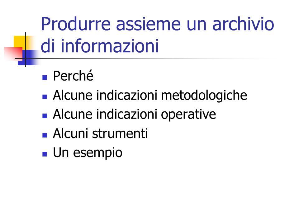 Produrre assieme un archivio di informazioni