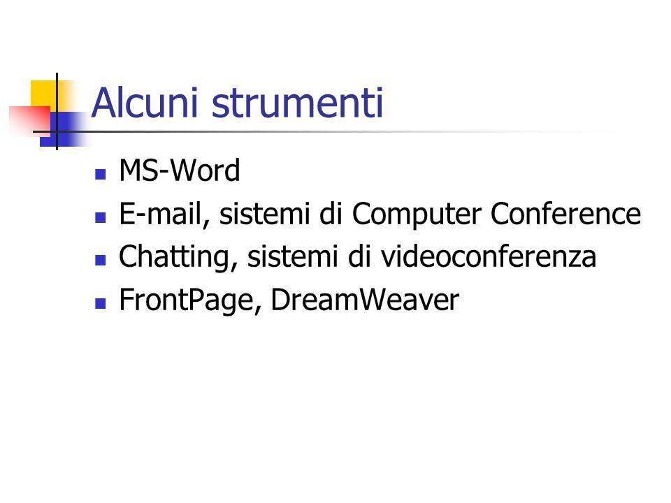 Alcuni strumenti MS-Word E-mail, sistemi di Computer Conference