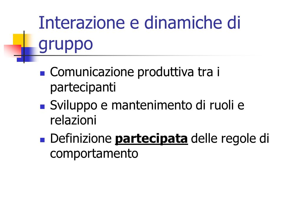 Interazione e dinamiche di gruppo