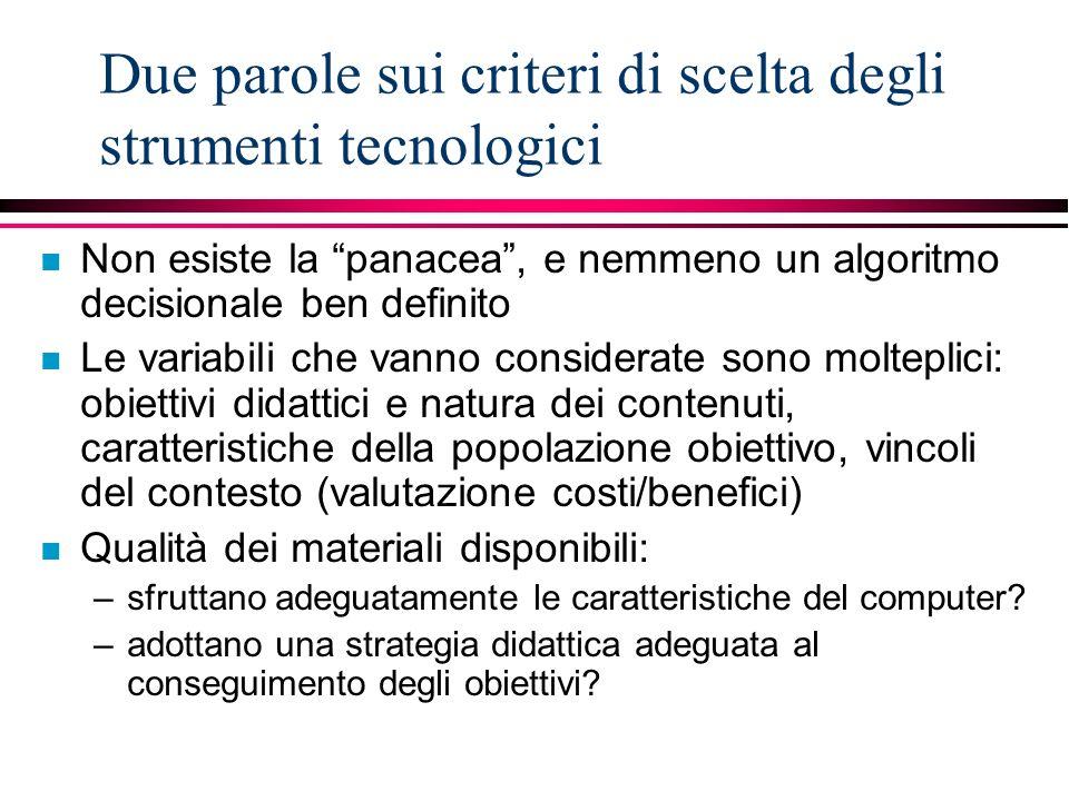 Due parole sui criteri di scelta degli strumenti tecnologici