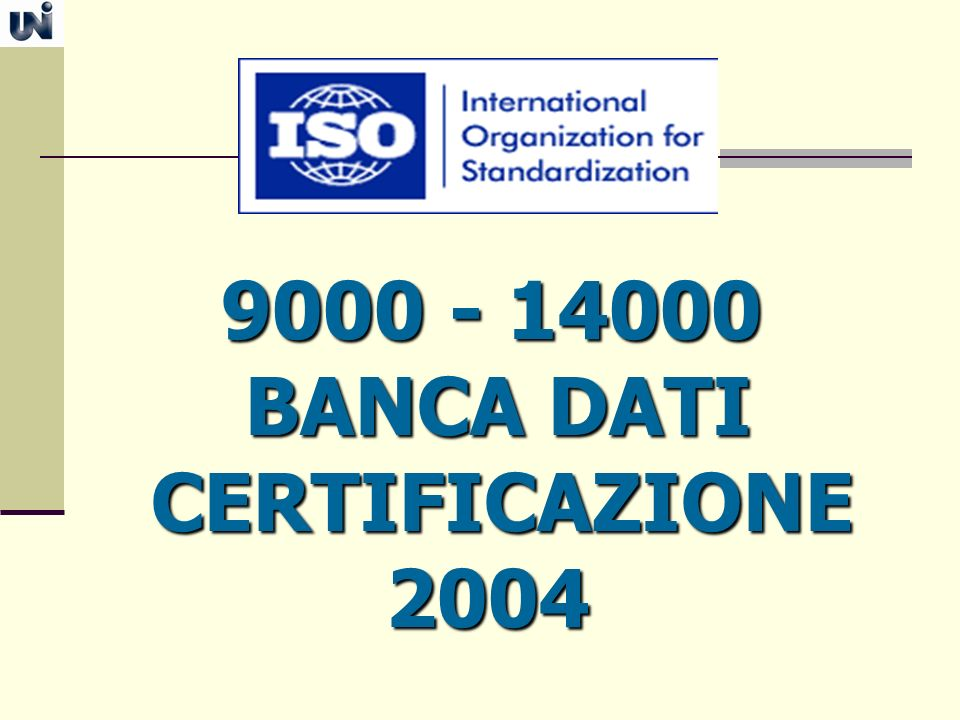 9000 - 14000 BANCA DATI CERTIFICAZIONE 2004