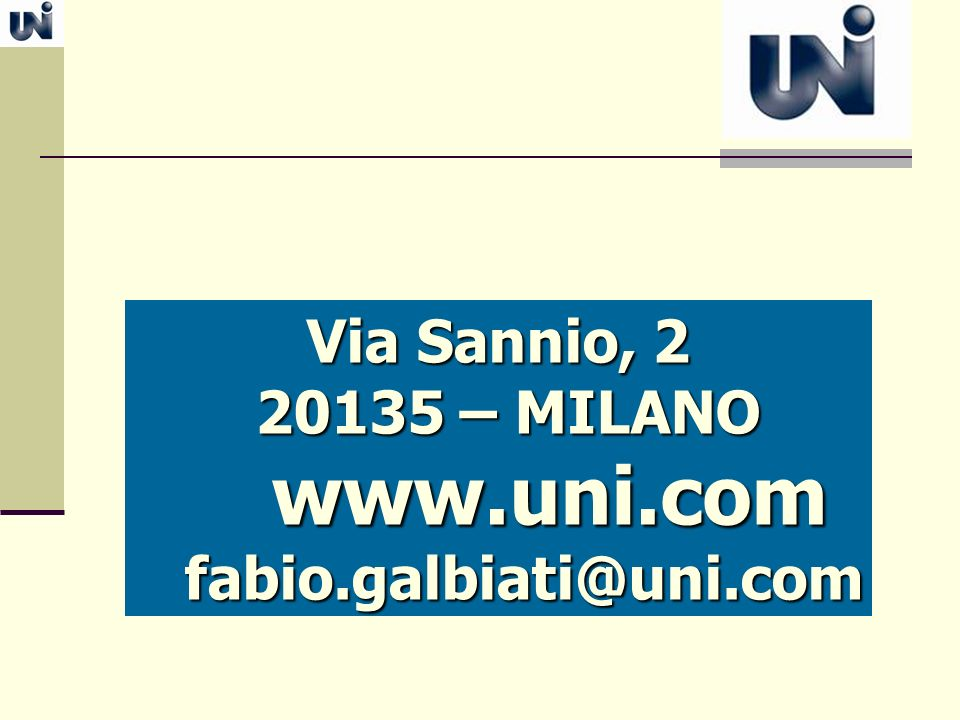Via Sannio, 2 20135 – MILANO www.uni.com fabio.galbiati@uni.com
