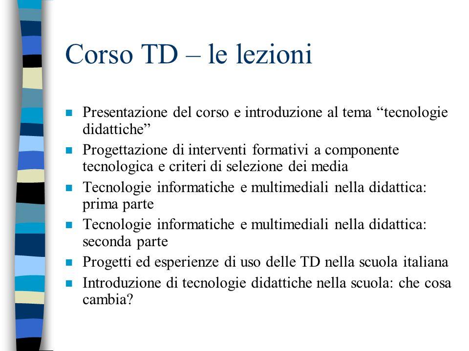 Corso TD – le lezioni Presentazione del corso e introduzione al tema tecnologie didattiche
