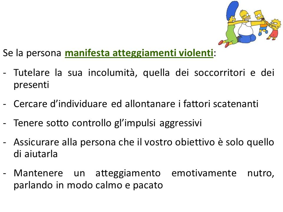 Se la persona manifesta atteggiamenti violenti: