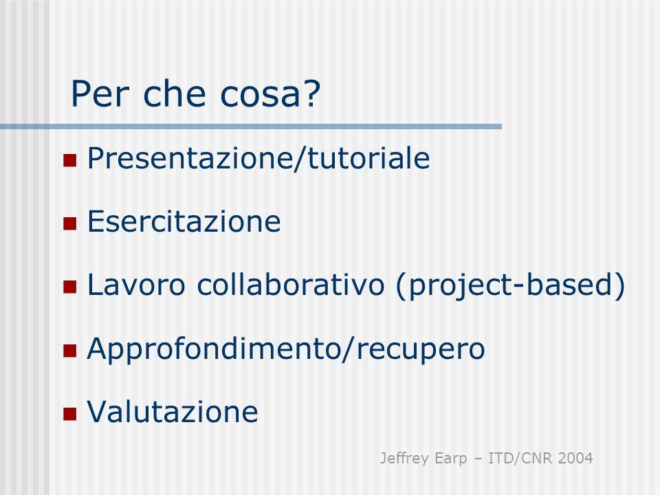 Per che cosa Presentazione/tutoriale Esercitazione