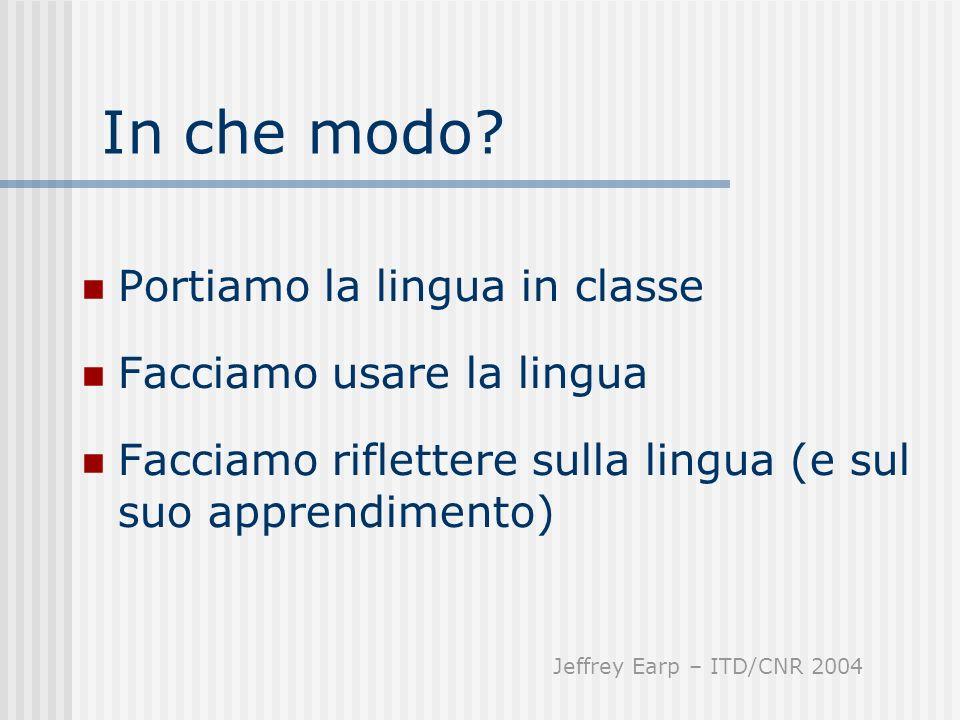 In che modo Portiamo la lingua in classe Facciamo usare la lingua