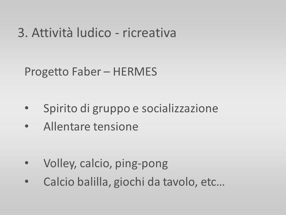 3. Attività ludico - ricreativa