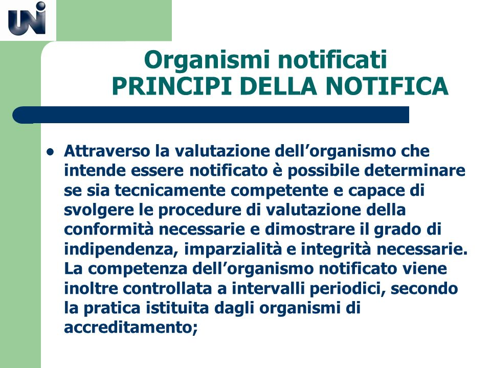 Organismi notificati PRINCIPI DELLA NOTIFICA
