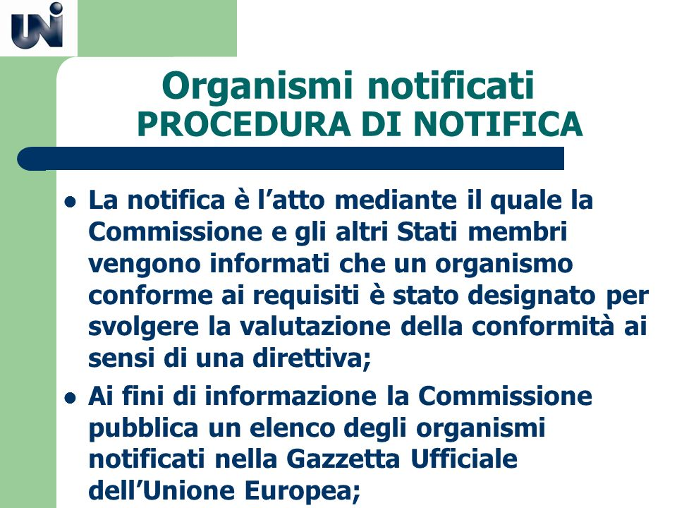 Organismi notificati PROCEDURA DI NOTIFICA