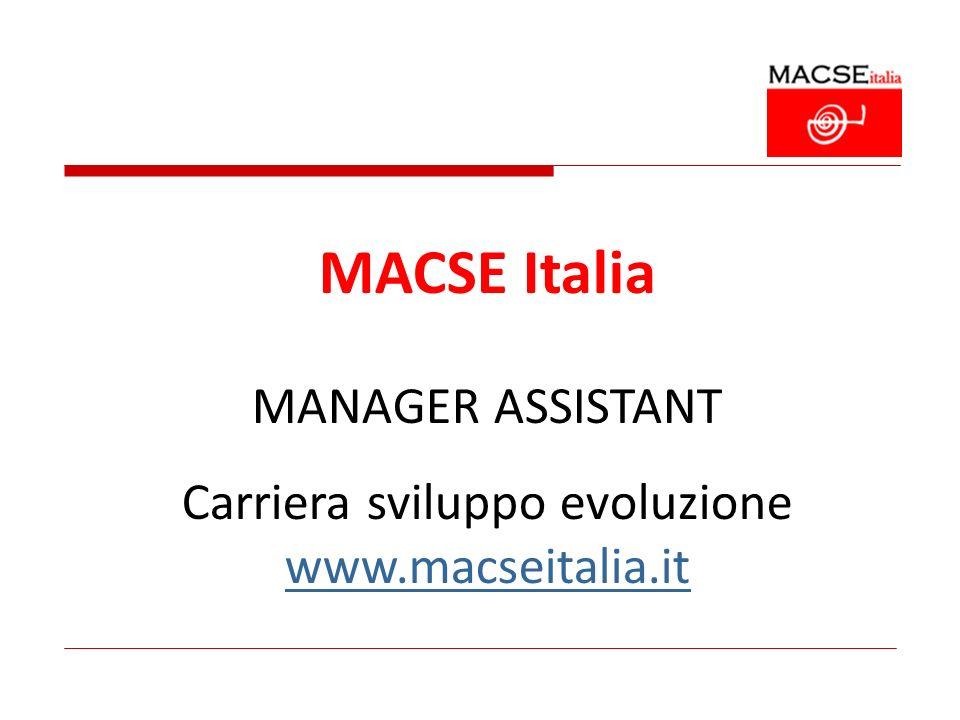 MACSE Italia MANAGER ASSISTANT