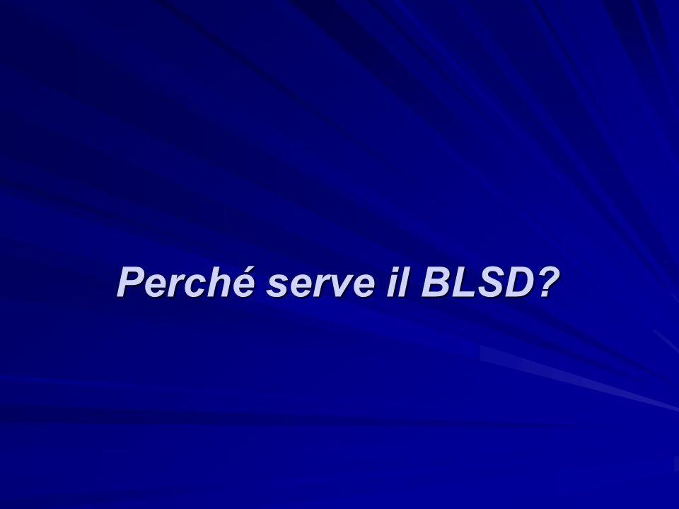 Perché serve il BLSD