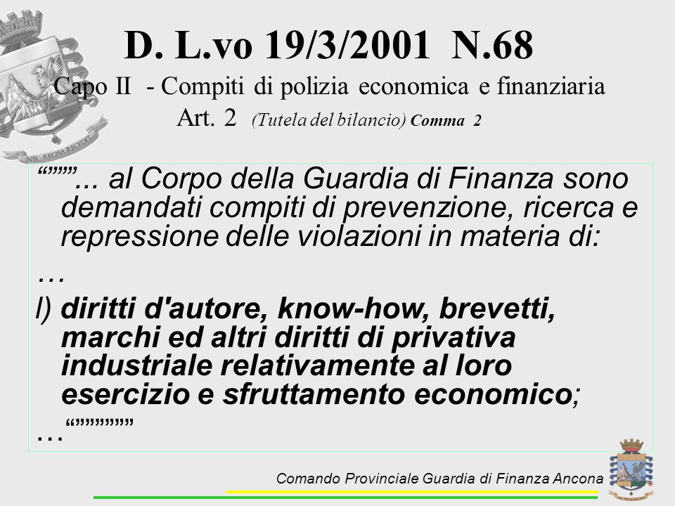 D. L.vo 19/3/2001 N.68Capo II - Compiti di polizia economica e finanziaria. Art. 2 (Tutela del bilancio) Comma 2.