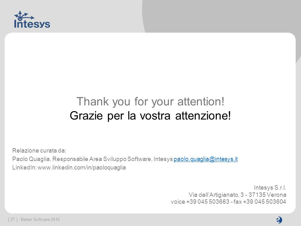 Thank you for your attention! Grazie per la vostra attenzione!