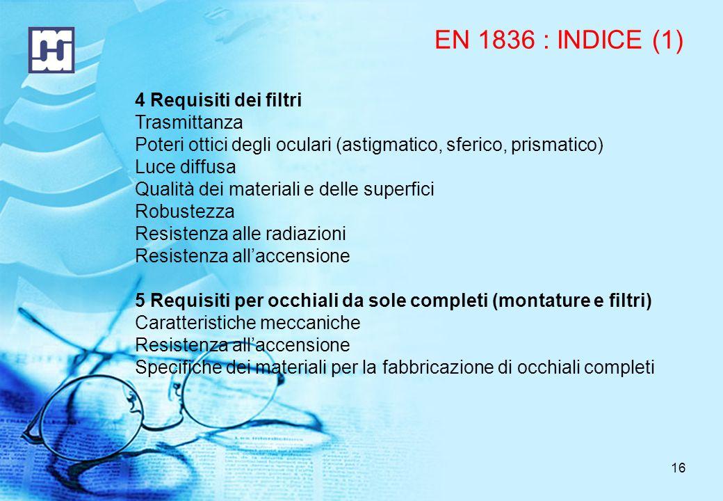 EN 1836 : INDICE (1) 4 Requisiti dei filtri Trasmittanza