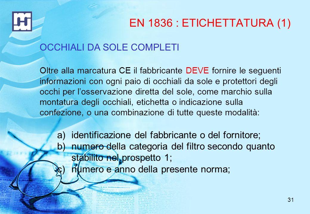 EN 1836 : ETICHETTATURA (1) OCCHIALI DA SOLE COMPLETI