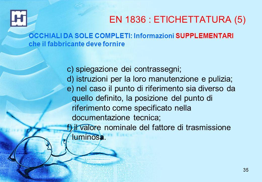 EN 1836 : ETICHETTATURA (5) c) spiegazione dei contrassegni;