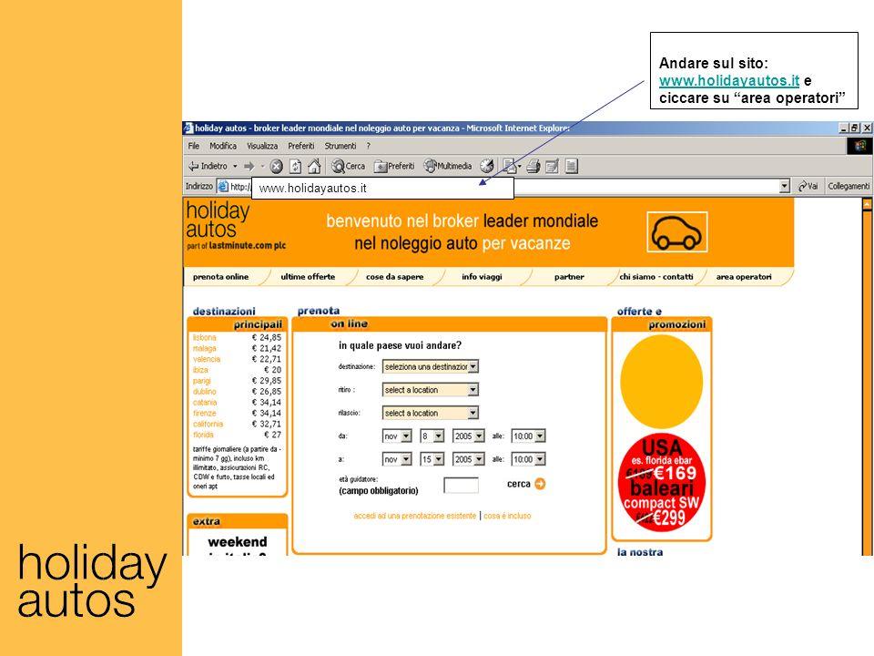 Andare sul sito: www.holidayautos.it e ciccare su area operatori