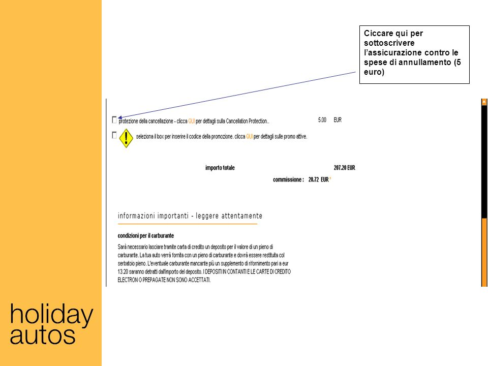 Ciccare qui per sottoscrivere l'assicurazione contro le spese di annullamento (5 euro)
