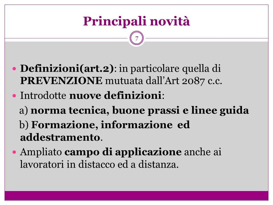 Principali novità Definizioni(art.2): in particolare quella di PREVENZIONE mutuata dall'Art 2087 c.c.