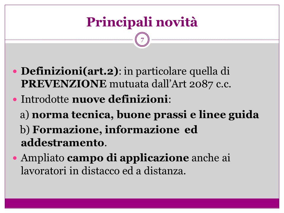 Principali novitàDefinizioni(art.2): in particolare quella di PREVENZIONE mutuata dall'Art 2087 c.c.
