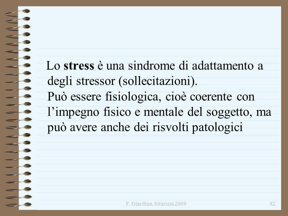 Lo stress è una sindrome di adattamento a degli stressor (sollecitazioni). Può essere fisiologica, cioè coerente con l'impegno fisico e mentale del soggetto, ma può avere anche dei risvolti patologici