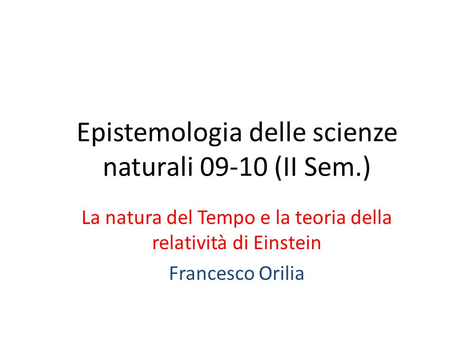 Epistemologia delle scienze naturali 09-10 (II Sem.)