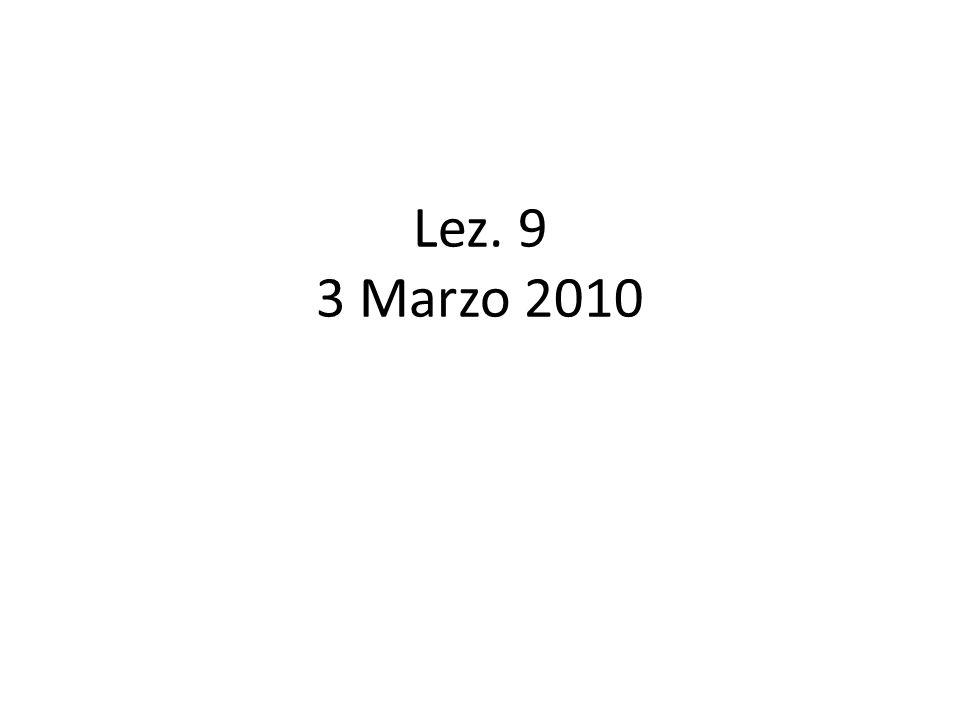 Lez. 9 3 Marzo 2010