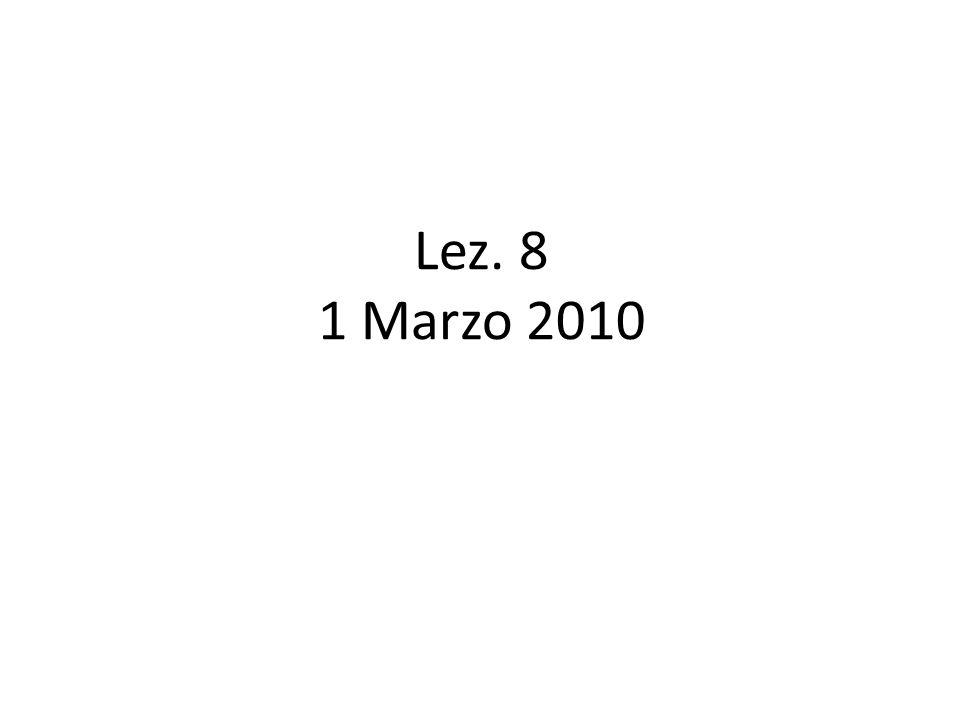 Lez. 8 1 Marzo 2010