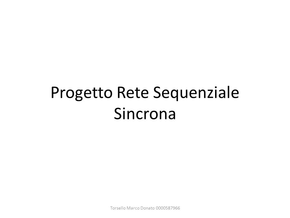 Progetto Rete Sequenziale Sincrona