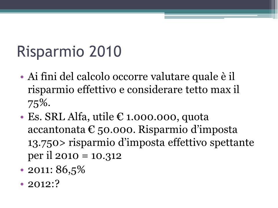 Risparmio 2010 Ai fini del calcolo occorre valutare quale è il risparmio effettivo e considerare tetto max il 75%.
