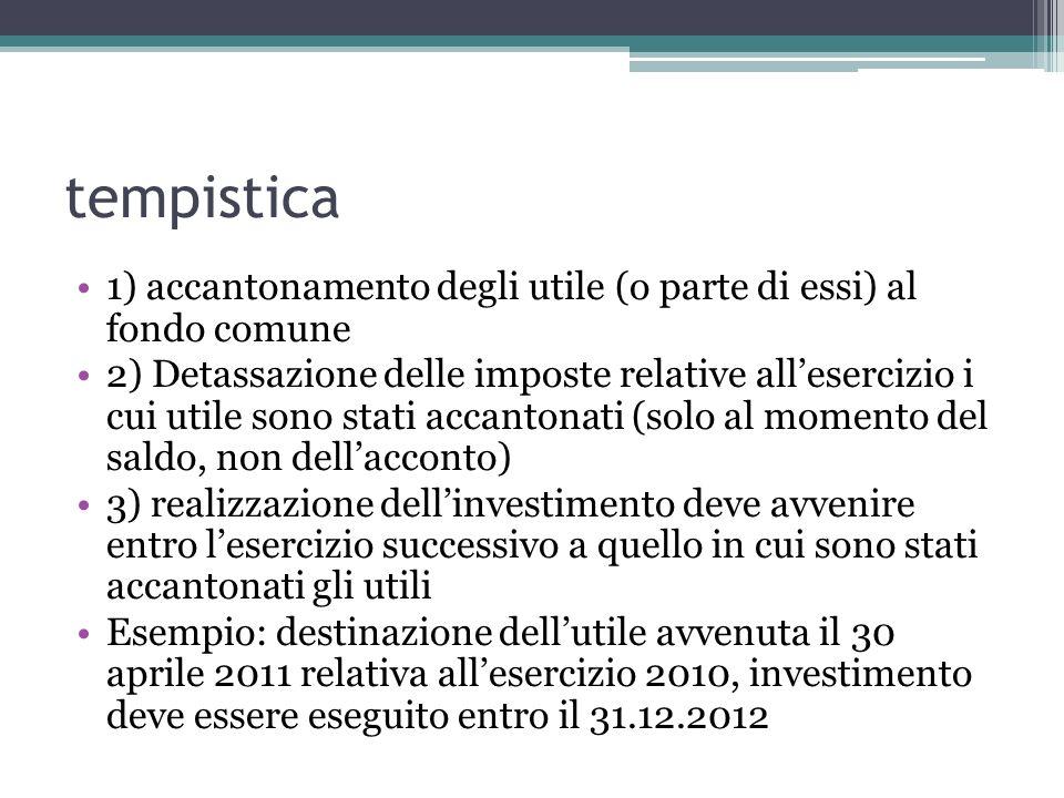 tempistica 1) accantonamento degli utile (o parte di essi) al fondo comune.