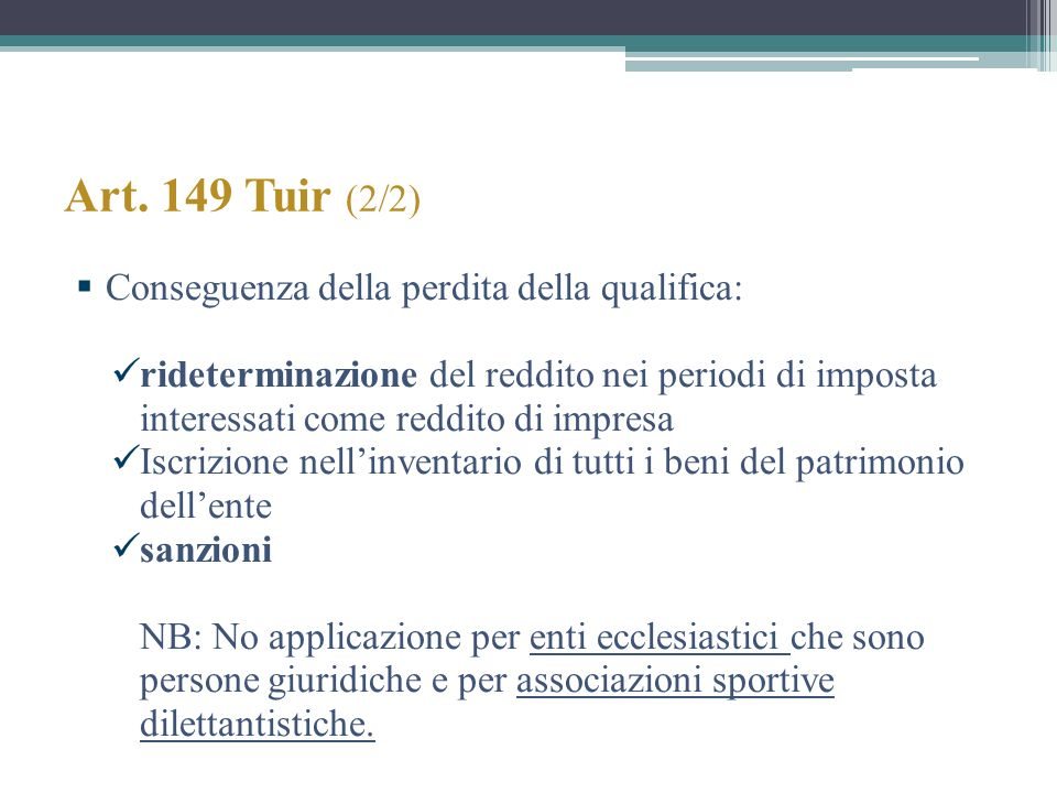 Art. 149 Tuir (2/2) Conseguenza della perdita della qualifica: