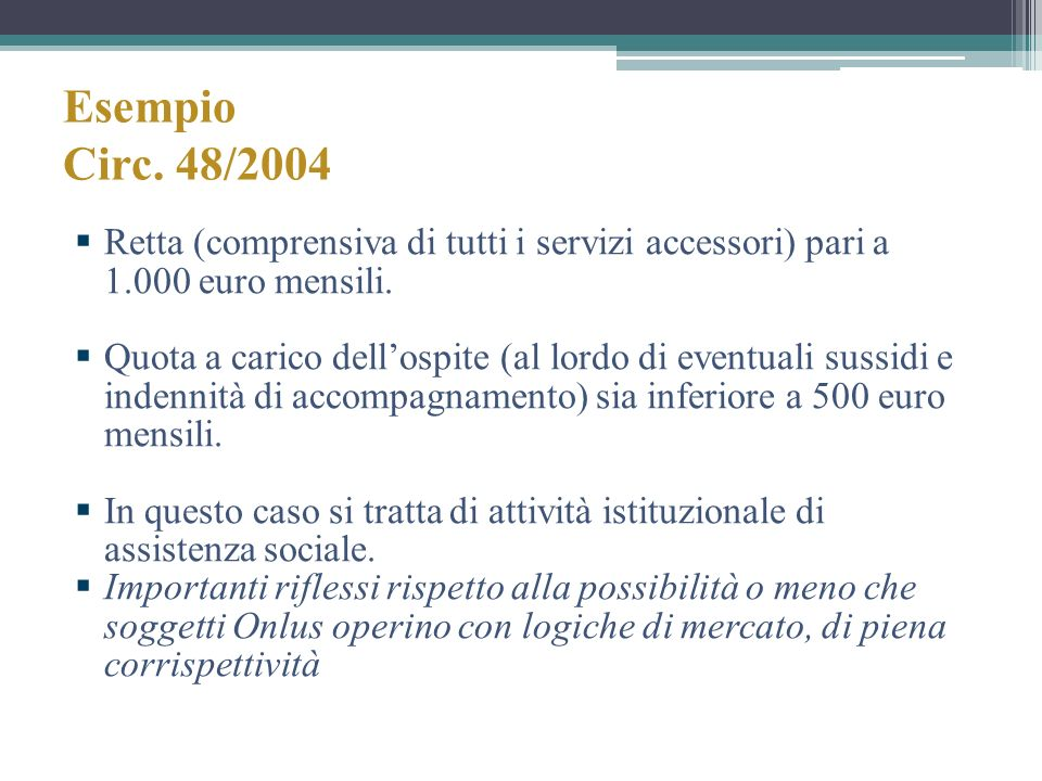 Esempio Circ. 48/2004 Retta (comprensiva di tutti i servizi accessori) pari a 1.000 euro mensili.