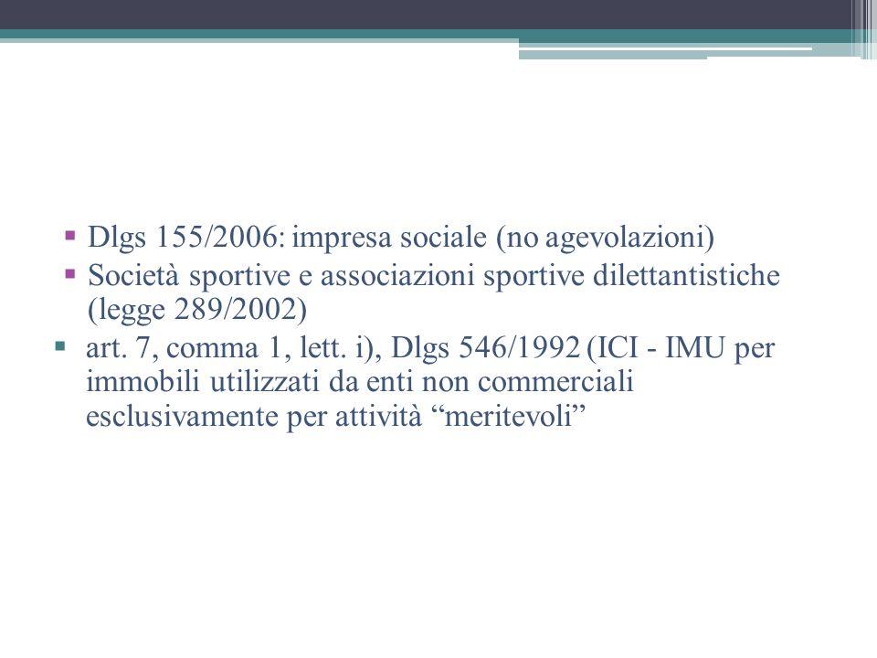 Dlgs 155/2006: impresa sociale (no agevolazioni)