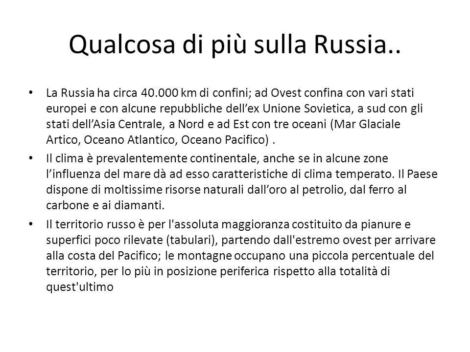 Qualcosa di più sulla Russia..