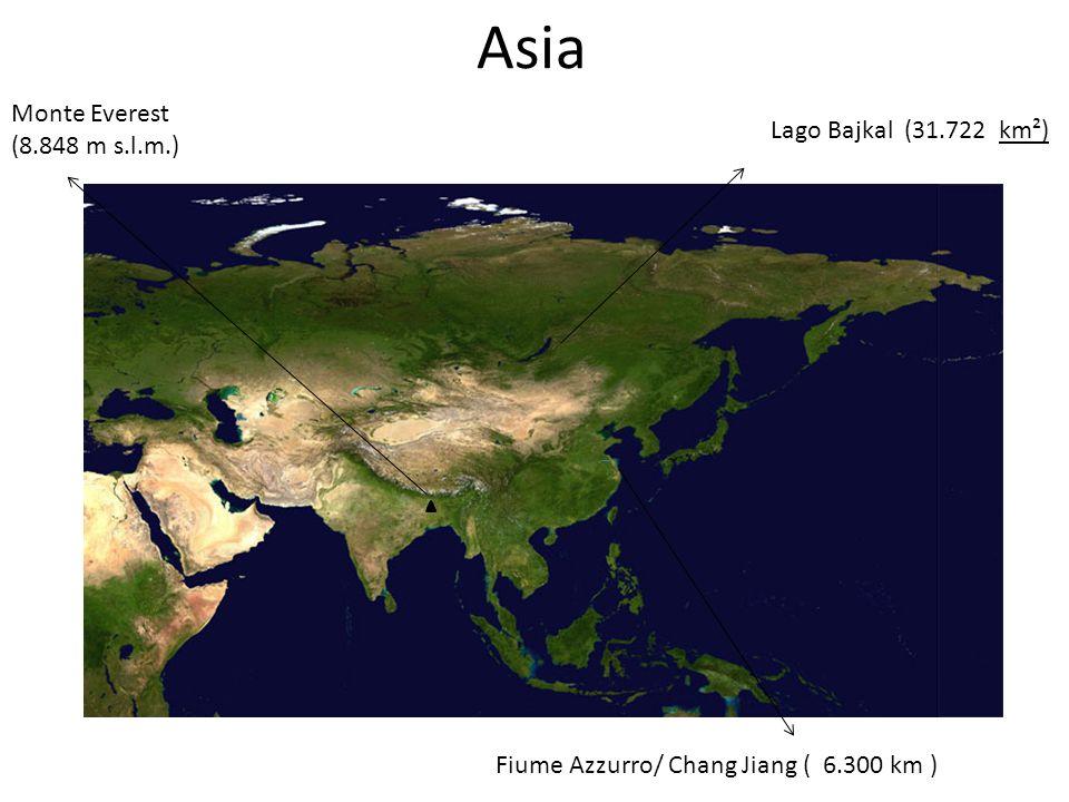 Asia Monte Everest (8.848 m s.l.m.) Lago Bajkal (31.722 km²)