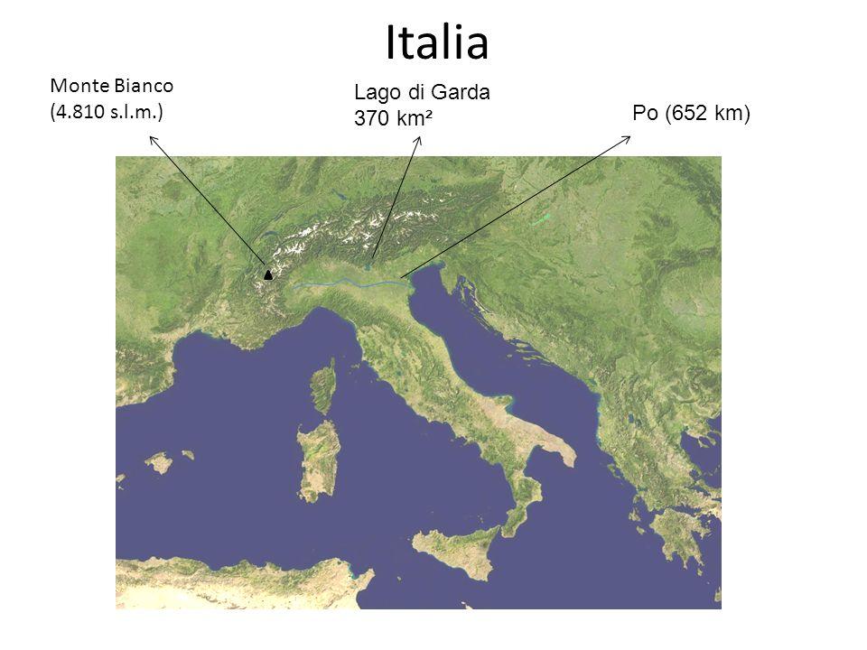 Italia Monte Bianco (4.810 s.l.m.) Lago di Garda 370 km² Po (652 km)