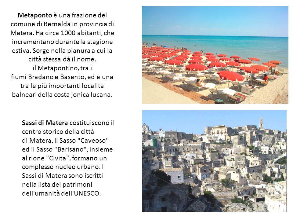 Metaponto è una frazione del comune di Bernalda in provincia di Matera