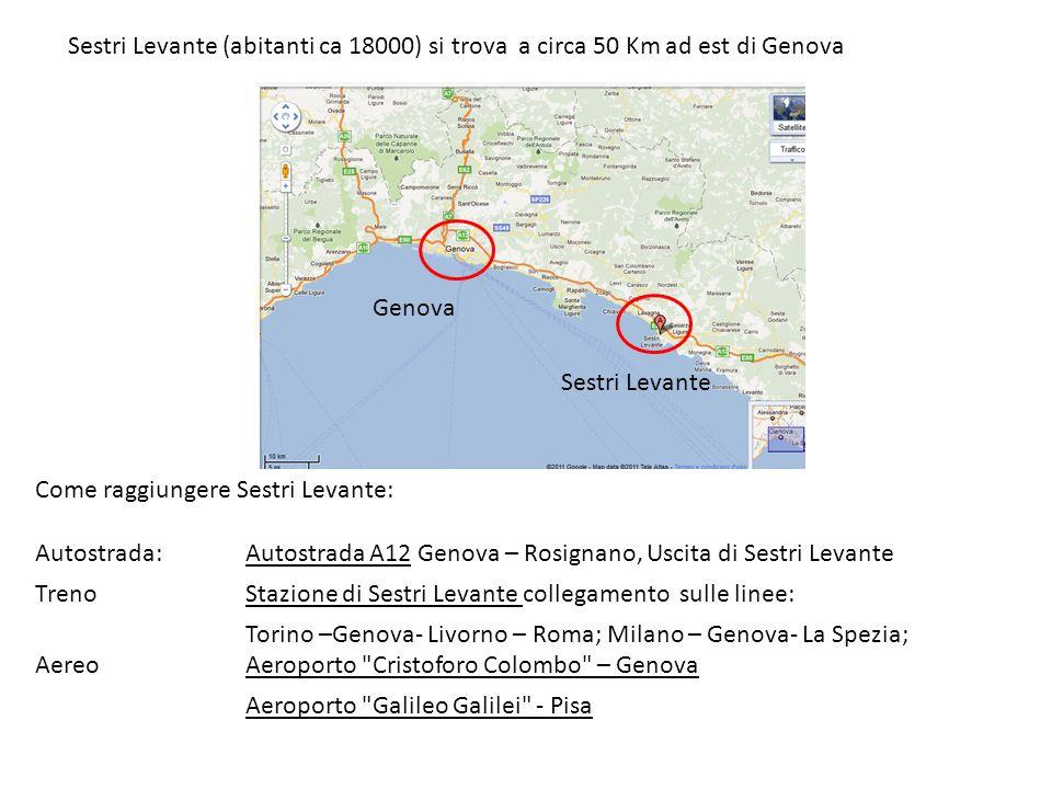 Sestri Levante (abitanti ca 18000) si trova a circa 50 Km ad est di Genova