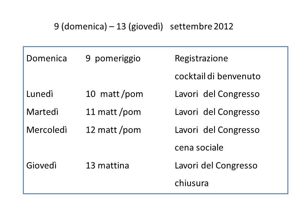 9 (domenica) – 13 (giovedì) settembre 2012