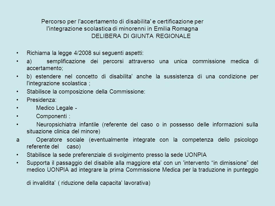 Percorso per l accertamento di disabilita e certificazione per l integrazione scolastica di minorenni in Emilia Romagna DELIBERA DI GIUNTA REGIONALE