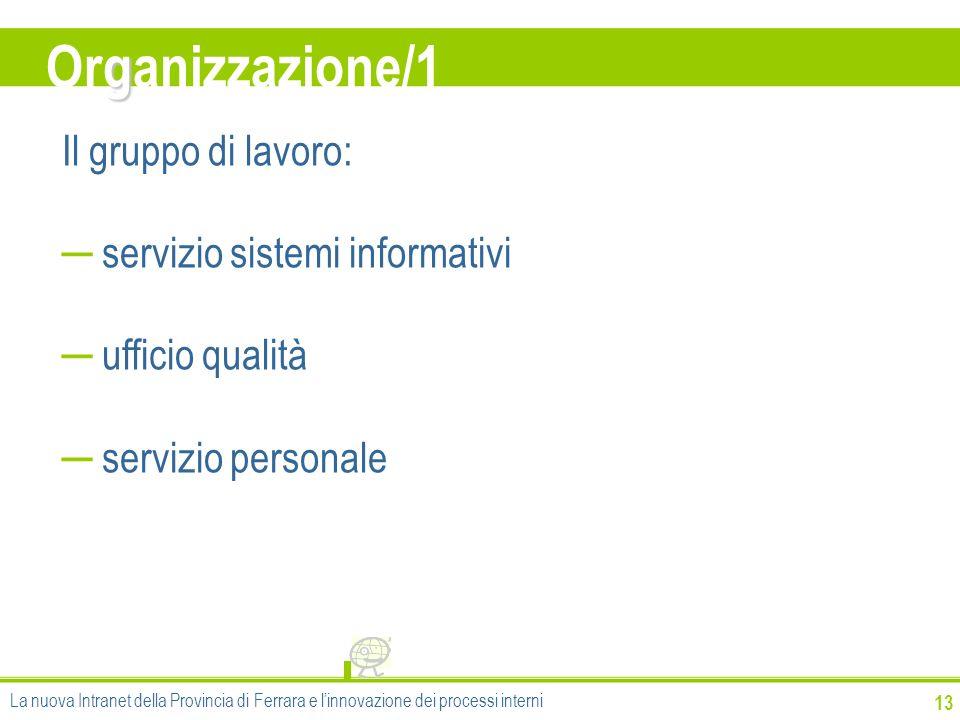 Organizzazione/1 Il gruppo di lavoro: servizio sistemi informativi