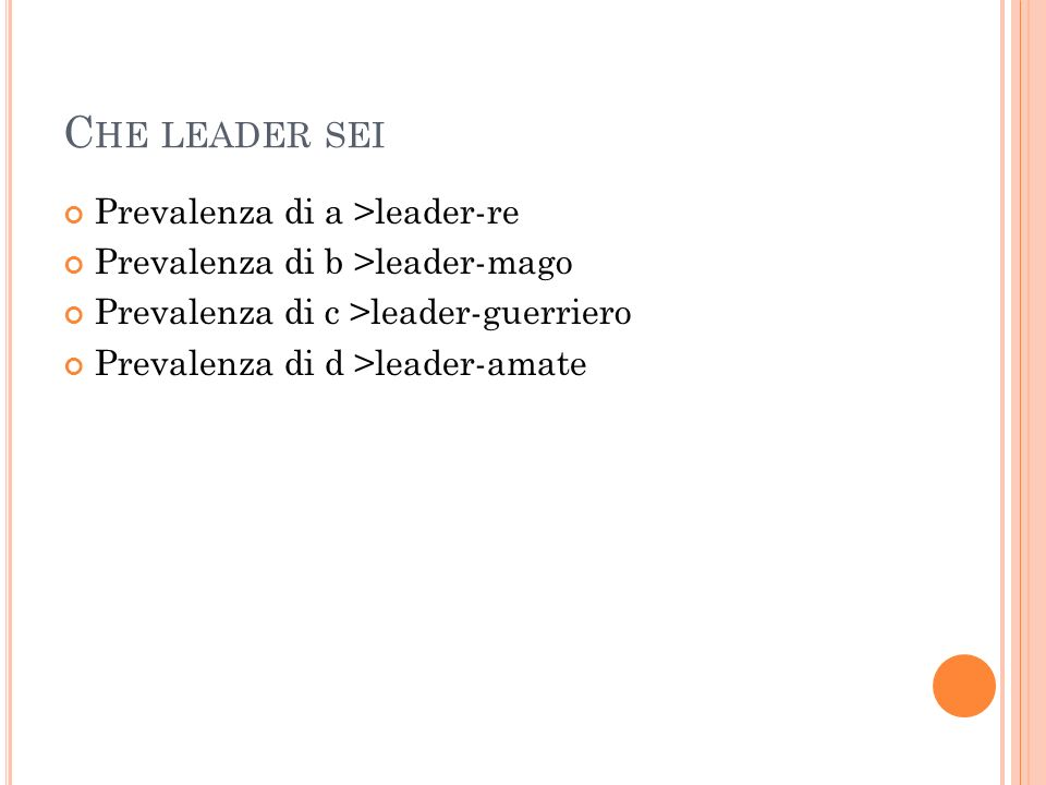 Che leader sei Prevalenza di a >leader-re