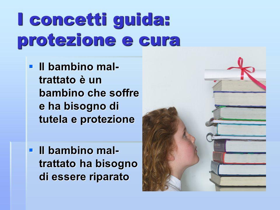 I concetti guida: protezione e cura