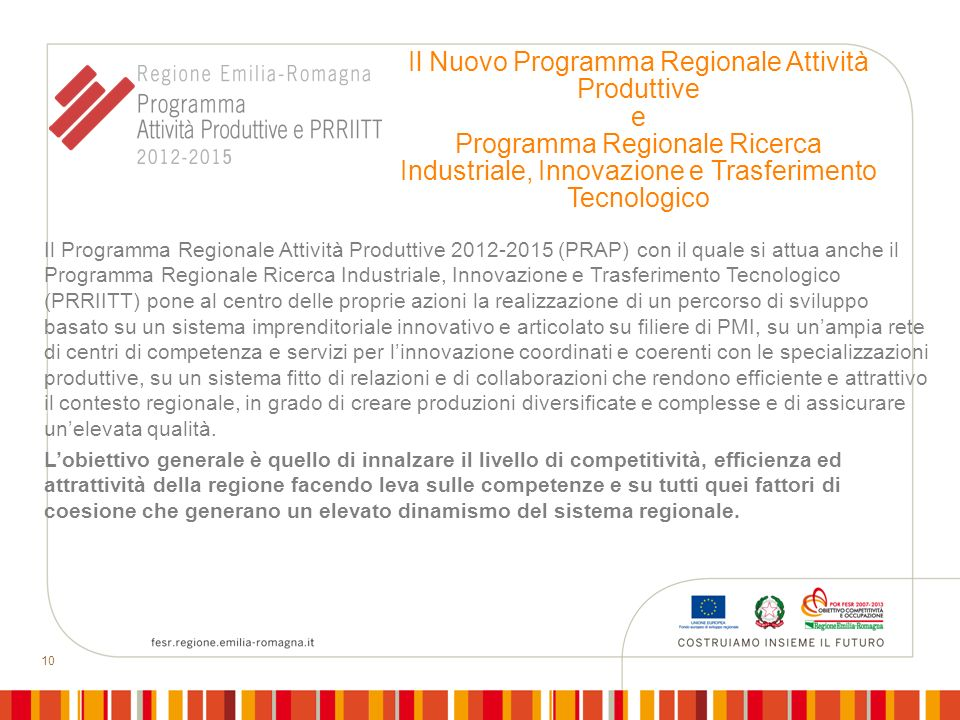 Il Nuovo Programma Regionale Attività Produttive e Programma Regionale Ricerca Industriale, Innovazione e Trasferimento Tecnologico