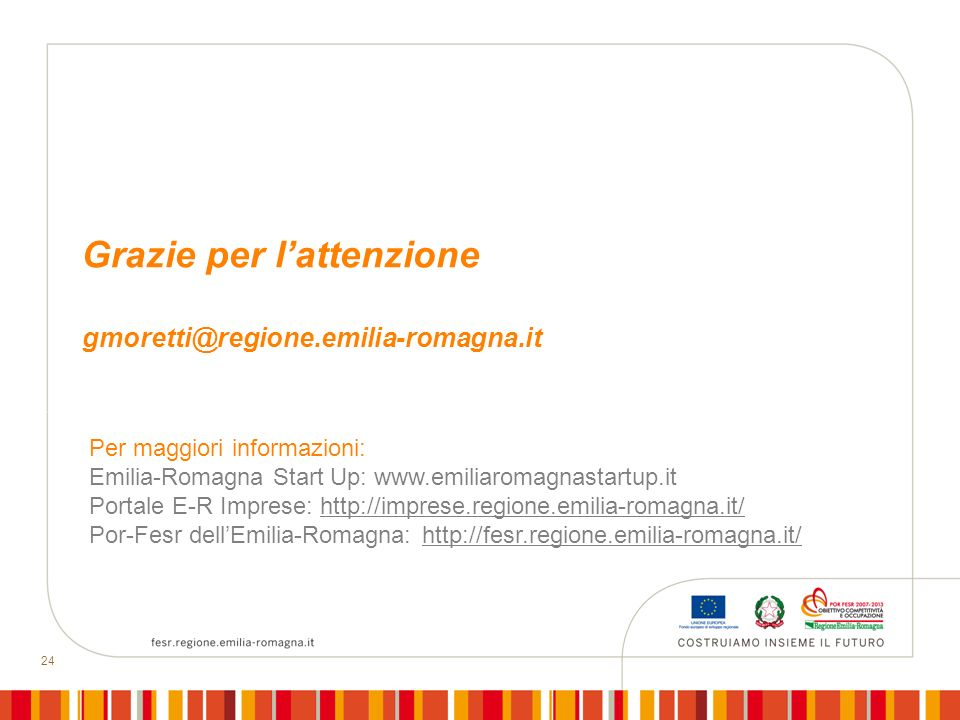 Grazie per l'attenzione gmoretti@regione.emilia-romagna.it